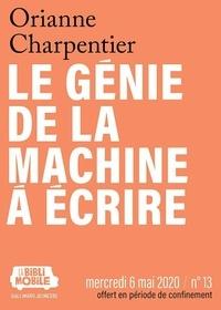 Orianne Charpentier - La Biblimobile (N°13) - Le Génie de la machine à écrire.