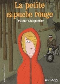 Orianne Charpentier - La petite capuche rouge.