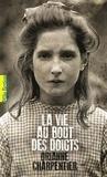 Orianne Charpentier - La vie au bout des doigts.
