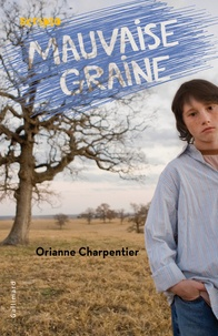 Orianne Charpentier - Mauvaise graine.