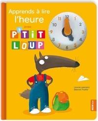 Orianne Lallemand et Eléonore Thuillier - Apprends à lire l'heure avec P'tit Loup.