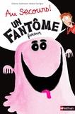 Orianne Lallemand et Roland Garrigue - Au secours ! Un fantôme farceur.