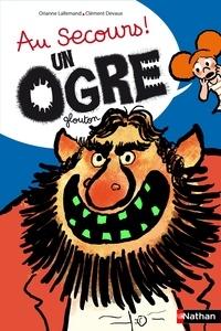 Orianne Lallemand et Clément Devaux - Au secours ! Un ogre glouton.