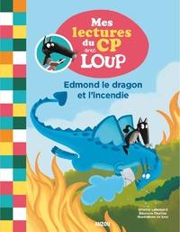 Orianne Lallemand et Eléonore Thuillier - Edmond le dragon et l'incendie.