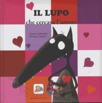 Orianne Lallemand et Eléonore Thuillier - Il Lupo che cercava l'amore.