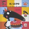 Orianne Lallemand et Eléonore Thuillier - Il lupo che voleva la festa di compleanno.