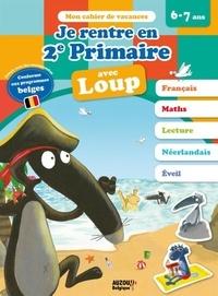 Orianne Lallemand et Eléonore Thuillier - Je rentre en 2e primaire avec Loup - Conforme aux programmes belges.