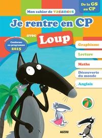 Orianne Lallemand et Eléonore Thuillier - Je rentre en CP avec Loup - De la GS au CP 5-6 ans.