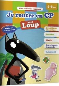 Orianne Lallemand et Eléonore Thuillier - Je rentre en CP avec Loup - 5-6 ans De la GS au CP.
