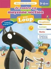 Orianne Lallemand et Eléonore Thuillier - Je rentre en moyenne section avec Loup.