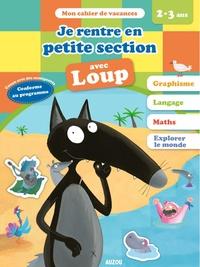 Orianne Lallemand et Eléonore Thuillier - Je rentre en petite section avec Loup.