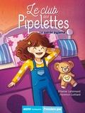 Orianne Lallemand et Florence Guittard - Le club des pipelettes  : Soirée pyjamagique !.