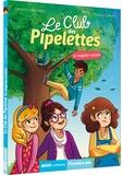 Orianne Lallemand et Florence Guittard - Le club des pipelettes Tome 4 : Le magicien mystère.