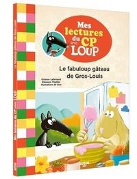 Orianne Lallemand et Eléonore Thuillier - Le fabuloup gâteau de Gros-Louis.