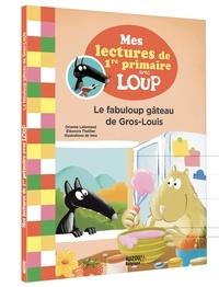 Orianne Lallemand et Eléonore Thuillier - Le fabuloup gâteau de Gros-Louis - Edition belge. 1 CD audio