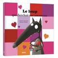 Orianne Lallemand et Eléonore Thuillier - Le loup qui cherchait une amoureuse.