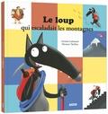 Orianne Lallemand et Eléonore Thuillier - Le loup qui escalait les montagnes.