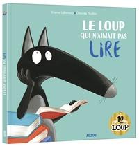 Orianne Lallemand et Eléonore Thuillier - Le Loup qui n'aimait pas lire.