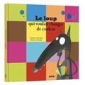 Orianne Lallemand et Eléonore Thuillier - Le loup qui voulait changer de couleur.