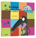 Orianne Lallemand et Eléonore Thuillier - Le loup qui voulait changer de couleur - L'histoire lue. 1 CD audio