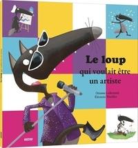 Orianne Lallemand et Eléonore Thuillier - Le loup qui voulait être un artiste.