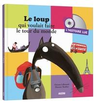 Orianne Lallemand et Eléonore Thuillier - Le loup qui voulait faire le tour du monde. 1 CD audio