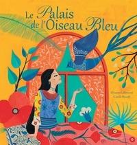 Orianne Lallemand - Le Palais de l'Oiseau bleu.