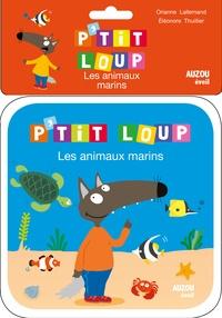 Orianne Lallemand et Eléonore Thuillier - Les animaux marins.