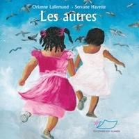 Orianne Lallemand et Servane Havette - Les autres.