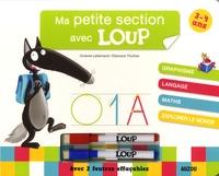 Orianne Lallemand et Eléonore Thuillier - Ma petite section avec Loup - Avec deux feutres effaçables.