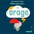 Orianne Lallemand et Alain Boyer - Même pas peur... de l'orage.