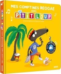 Orianne Lallemand et Eléonore Thuillier - Mes comptines reggae avec P'tit Loup.