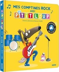 Orianne Lallemand et Eléonore Thuillier - Mes comptines rock avec P'tit Loup.
