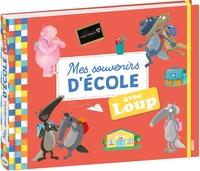 Orianne Lallemand et Eléonore Thuillier - Mes souvenirs d'école avec Loup.