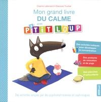 Orianne Lallemand et Eléonore Thuillier - Mon grand livre du calme avec P'tit Loup.