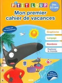 Orianne Lallemand et Eléonore Thuillier - Mon premier cahier de vacances P'tit Loup.