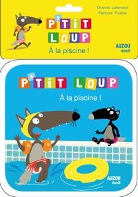 Orianne Lallemand et Eléonore Thuillier - P'tit Loup à la piscine !.