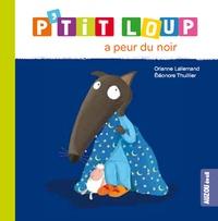 Orianne Lallemand et Eléonore Thuillier - P'tit loup a peur du noir.