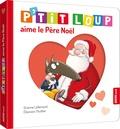 Orianne Lallemand et Eléonore Thullier - P'tit Loup aime le père Noël.