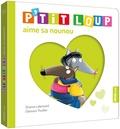 Orianne Lallemand et Eléonore Thuillier - P'tit Loup aime sa nounou.