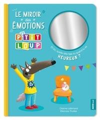 Orianne Lallemand et Eléonore Thuillier - P'tit Loup Le miroir des émotions.