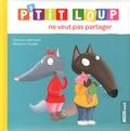 Orianne Lallemand et Eléonore Thuillier - P'tit Loup ne veut pas partager.