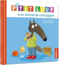Orianne Lallemand et Eléonore Thuillier - P'tit Loup  : P'tit Loup a un animal de compagnie.