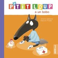 Orianne Lallemand et Eléonore Thuillier - P'tit Loup  : P'tit Loup a un bobo.
