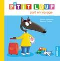 Orianne Lallemand et Eléonore Thuillier - P'tit Loup  : P'tit Loup part en voyage.