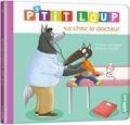 Orianne Lallemand et Eléonore Thuillier - P'tit Loup  : P'tit Loup va chez le docteur.