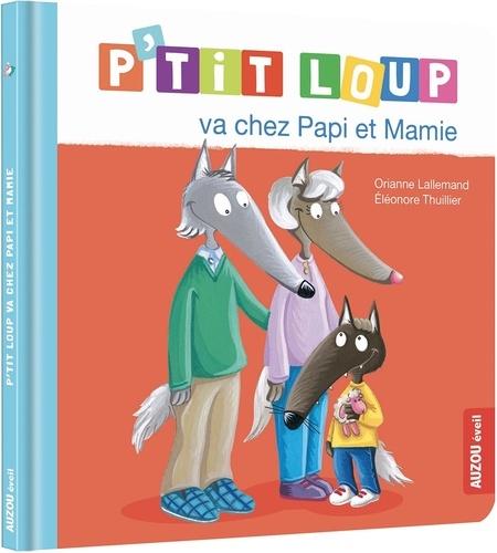 P'tit Loup  P'tit Loup va chez Papi et Mamie