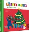 Orianne Lallemand et Eléonore Thuillier - P'tit Loup prépare Noël.