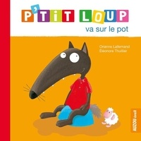 Orianne Lallemand et Eléonore Thuillier - P'tit loup va sur le pot.
