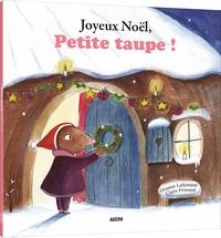 Orianne Lallemand et Claire Frossard - Petite taupe  : Joyeux Noël, petite taupe !.